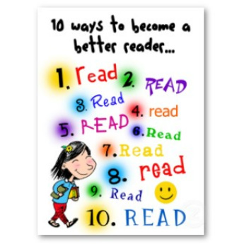10 ways to become a better reader, read, read, read, read,etc.